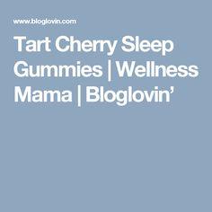 Tart Cherry Sleep Gummies | Wellness Mama | Bloglovin'