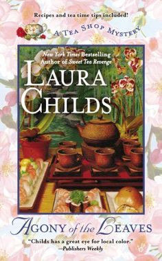 Agony of the Leaves (Tea Shop Mysteries Book 13) by [Childs, Laura]