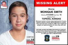 MONIQUE SMITH, Age Now: 16, Missing: 05/12/2000. Missing From TOPEKA, KS. ANYONE HAVING INFORMATION SHOULD CONTACT: Topeka Police Department (Kansas) 1-785-368-9200.