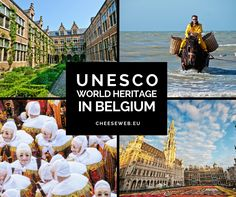 UNESCO World Heritage in Belgium - Belgium currently has 11 UNESCO World Heritage sites, 16 tentative sites, and 10 listings of cultural heritage. That's a lot of heritage for one tiny country!