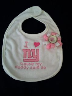 I love New York Giants 'cause my daddy said so Embroidered Bib and Hair Bow