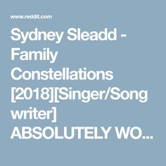 Sydney Sleadd - Family Constellations [2018][Singer/Songwriter] ABSOLUTELY WOW! I have no no idea how this girl isn't touring the world right now! This gives me chills every time I watch it! - listentothis