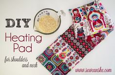 DIY Heating Pad for your neck and shoulders. Tutorial from Sew Can She.