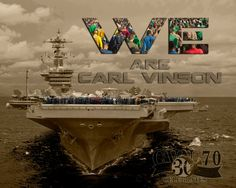 """""""We are the USS Carl Vinson"""".  9na"""