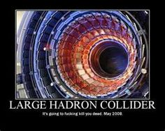 The Large Hadron Collider is Wicked and maybe in some other universe you can buy it