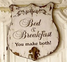 Love this Antiqued French Cottage Bed  Breakfast Fleur De Lis Sign!!!   (Anyone could make this from some resurrected wood)!