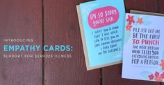 Greeting cards to help express love and support to those with difficult illnesses and treatments.