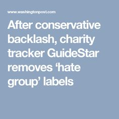 After conservative backlash, charity tracker GuideStar removes 'hate group' labels