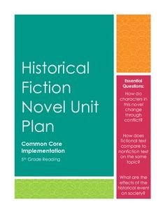 4 week unit of Common Core lesson plans to use with ANY Historical Fiction novel! Cause & Effect, Compare & Contrast, Characters, Exposition, Conflict... and more.
