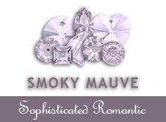Smoky Mauve – Sophisticated Romantic A perfect blend of sophisticated gray and tender lilac shades, Smoky Mauve is ideal for both romantic day wear designs, as well as glamorous evening looks. Available in round stones, fancy stones, beads, pendants, flat backs, no hotfix, flat backs hotfix and sew-on stones. Be the first to get this new color – click on the link below to order online now! www.harmanbeads.com