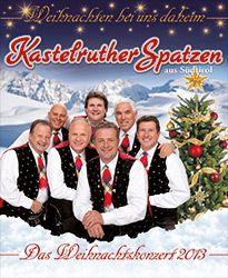 Kastelruther Spatzen - Weihnachten bei uns daheim - Das Weihnachtskonzert 2013 - Tickets unter: www.semmel.de