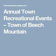 Annual Town Recreational Events – Town of Beech Mountain