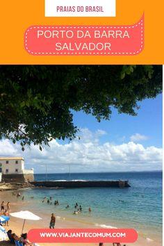 Dicas da Praia do Porto da Barra em Salvador!