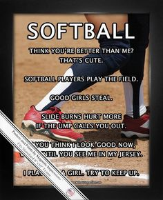 """Softball players play the field,"" is a humorous softball saying on this poster. Softball Player Base Poster Print features funny quotes and a player in action. Decorate your wall and inspire your sof"