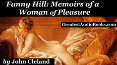 FANNY HILL: MEMOIRS OF A WOMAN OF PLEASURE - FULL AudioBook | Greatest A...