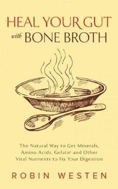 Cover image for Heal your gut with bone broth : the natural way to get minerals, amino acids, gelatin and other vital nutrients to fix your digestion / Robin Westen. Lump Behind Ear, Vicks Vaporub Uses, Skin Bumps, Bone Broth, Bone Marrow, Natural Home Remedies, Herbal Remedies, Health Remedies, Healthy Life