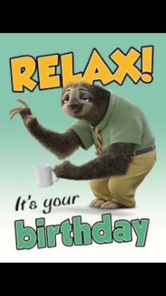 Relax Its Your Birthday Find This Pin And More On Funny Quotes
