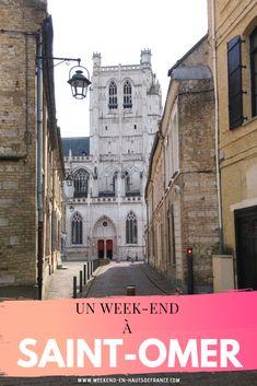 Un week-end à Saint-Omer Monuments, Week End, Notre Dame, Saints, New York, Calais, France, Mansions, House Styles