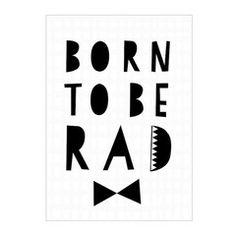 Print . Born To Be Rad - A3