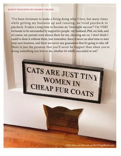 """Cats are just tiny women in cheap fur coats."""