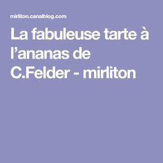 La fabuleuse tarte à l'ananas de C.Felder - mirliton