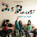 Das Racist - Shut Up, Dude Hosted by Nahright & Mishka - Free Mixtape Download or Stream it
