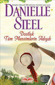 Dostluk Tüm Mevsimlerin Adıydı - Danielle Steel