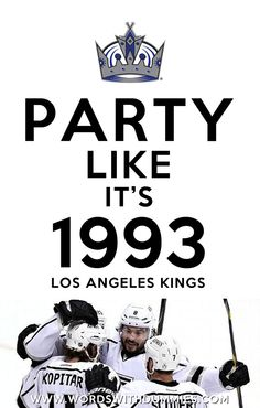 Los Angeles Kings Western Conference Champions. Los Angeles Kings Western Conference Champions Stanley Cup Finals 2012. Party Like It's 1993
