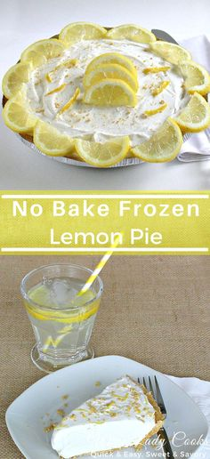 No Bake Frozen Lemon Pie has only 3 ingredients & a prepared pie crust, takes just a few minutes to prep for a light and lemony frozen dessert. Click through for the easy 'how to' recipe. #nobake #dessert #lemonpie #easyrecipe