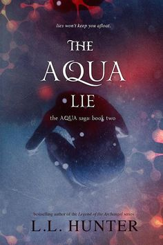 Mythical Books: will it all be unraveled by midnight? - The Aqua Lie (The Aqua Chronicles #2) by L.L. Hunter
