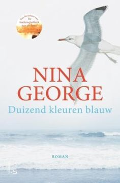 Duizend kleuren blauw | Nina George New Books, Good Books, Writing, Digital, Reading, Words, Movie Posters, Vader, Romans