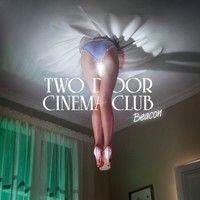Two Door Cinema Club - Sun (Fred Falke Remix) by Two Door Cinema Club on SoundCloud