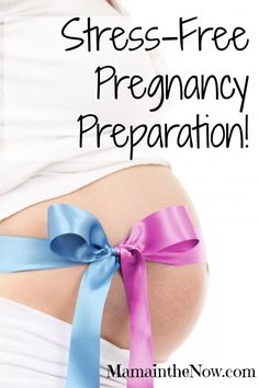 Stress-Free Pregnancy Preparation! These tips saved my sanity and got me through four pregnancies! Everything you need to know about pregnancy preparation Perfect for moms-to-be and veteran moms alike!