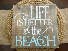 Life is Better at the Beach Wood Sign by SandpaperSkies on Etsy, $25.00