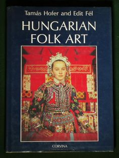 BOOK Hungarian Folk Art costume embroidery wood carving
