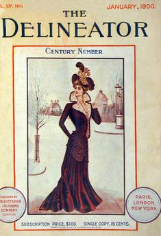 Women's fashion magazine -The Delineator -  Century Number - January c.1900. American Gilded Age elegantly fashioned lady, standing on a city street.  Publisher: The Butterick Company. ~ {cwl} ~ (Image: Magazine Art)