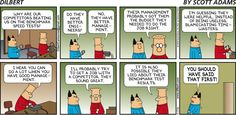The Official Dilbert Website featuring Scott Adams Dilbert strips, animation, mashups and more starring Dilbert, Dogbert, Wally, The Pointy Haired Boss, Alice, Asok, Dogberts New Ruling Class and more.
