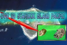 """-Ovni en """"Starbuck Island Pacific"""" ¡EXCLUSIVA!"""