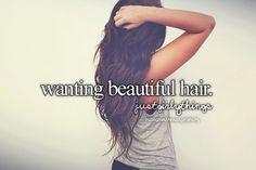 Wanting beautiful hair