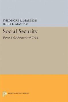 Social Security: Beyond the Rhetoric of Crisis