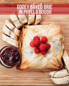 Gooey Baked Brie In Phyllo Dough - won't do raspberries but pear, fig, or apricot..yum