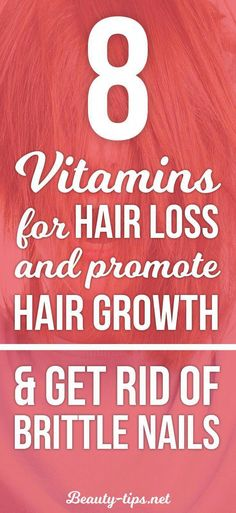 Best minerals & vitamins for hair growth, prevent hair loss and fix brittle nails. Essential vitamins for healthy hair, strong nails and beautiful skin. #HairLossShampoo #OilForHairLoss