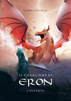 Il cavaliere di Eron - l'avvento (di Laura Santella)