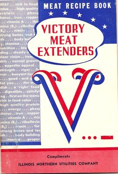 Victory Meat Extenders by the National Livestock and Meat Board, distributed by Corkhill Fine Meat Products Food Value, Ww2 Propaganda Posters, Fight For Freedom, Poster Ads, Vintage Cookbooks, World War Two, The Book, Victorious, At Least