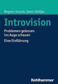 Introvision: Problemen gelassen ins Auge schauen - Eine Einführung von Angelika C. Wagner Author, Educational Psychology, Pocket Books, Word Reading
