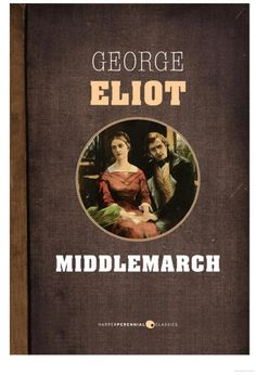 """Read """"Middlemarch a study of provincial life"""" by George Eliot available from Rakuten Kobo. Middlemarch, A Study of Provincial Life is a novel by the English author George Eliot, appearing in eight instalments in. Best Books Of All Time, Good Books, Books To Read, British Literature, George Eliot, Literary Fiction, Film Music Books, Great Words, Ebooks"""