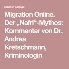 "Migration Online. Der ""Nafri""-Mythos: Kommentar von Dr. Andrea Kretschmann, Kriminologin"