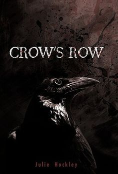 Crow's Row- GREAT book...one that is hard to put down. Nothing as it seems in this one. THIS is a MUST read!!!!!