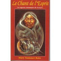 Le Chant De L'esprit - La Sagesse Visionnaire De No-Eyes de Mary Summer Rain