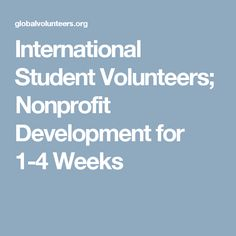 International Student Volunteers; Nonprofit Development for 1-4 Weeks